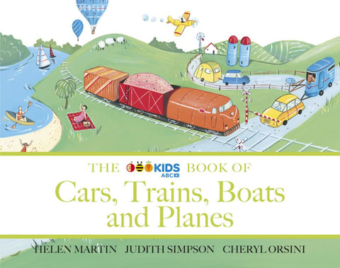 The ABC Book of Cars, Trains, Boats and Planes  by Helen Martin - 9780733339271