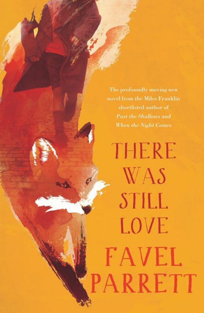 There Was Still Love  by Favel Parrett - 9780733630682