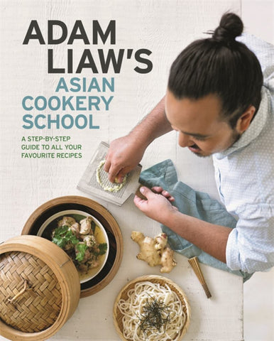 Adam Liaw?'s Asian Cookery School Hb
