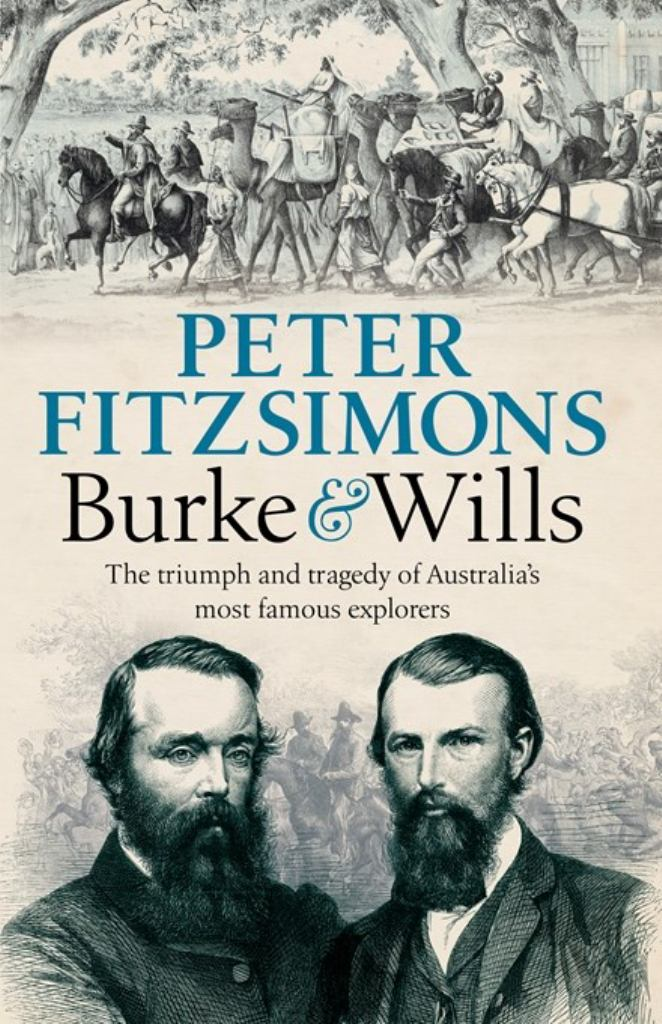 Burke and Wills  by Peter FitzSimons - 9780733640797