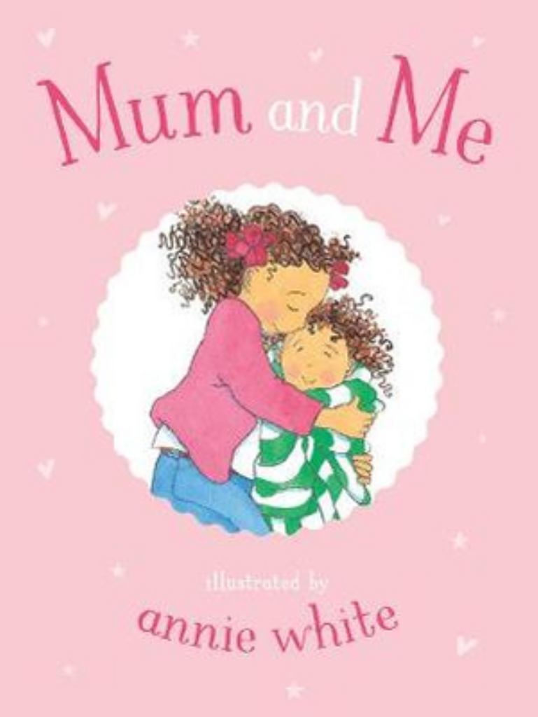 Mum and Me  by Annie White - 9780733642487