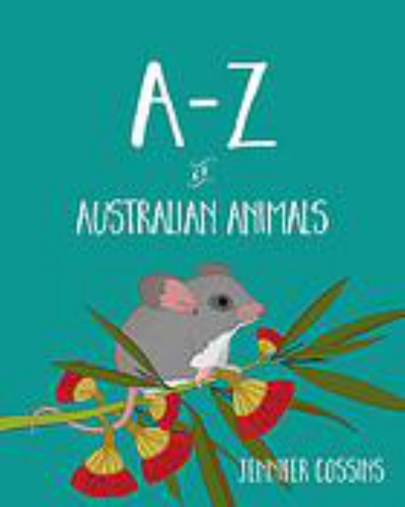 A-Z of Australian Animals  by Jennifer Cossins - 9780734418586