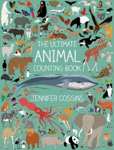 The Ultimate Animal Counting Book  by Jennifer Cossins - 9780734418852