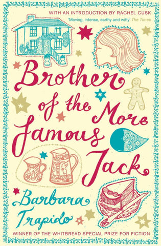 Brother of the More Famous Jack  by Barbara Trapido - 9780747599586