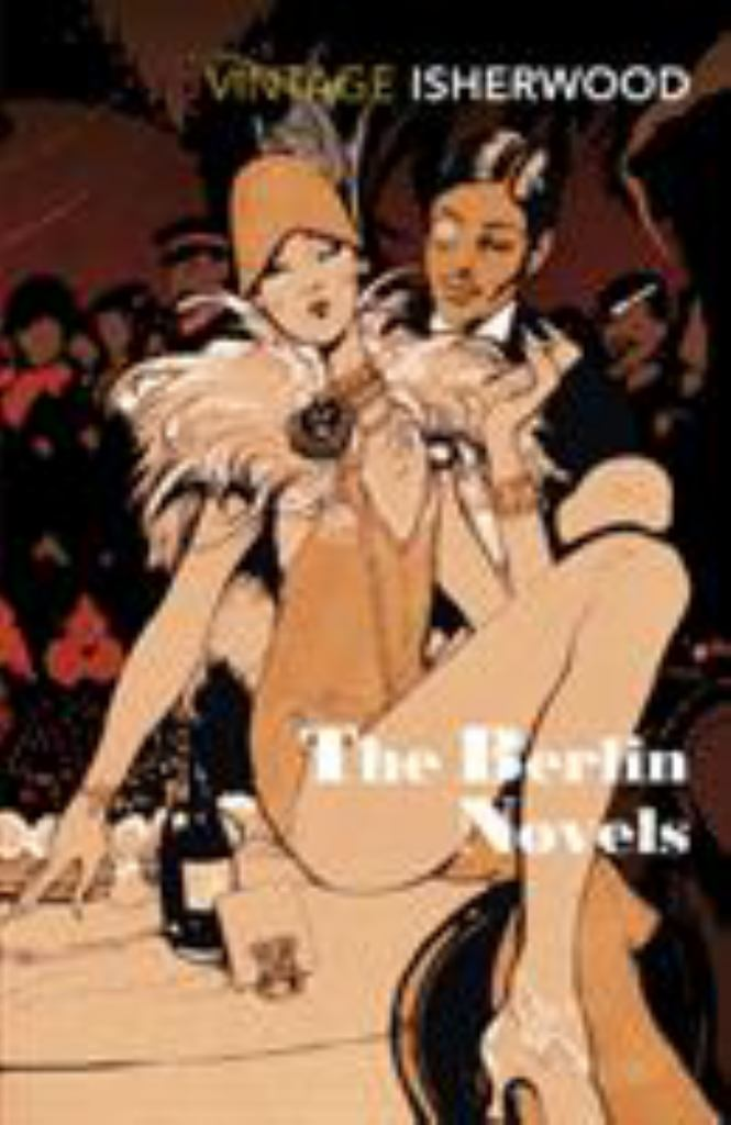 The Berlin Novels  by Christopher Isherwood - 9780749397029