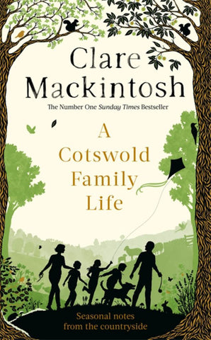 A Cotswold Family Life  by Clare MacKintosh - 9780751575576