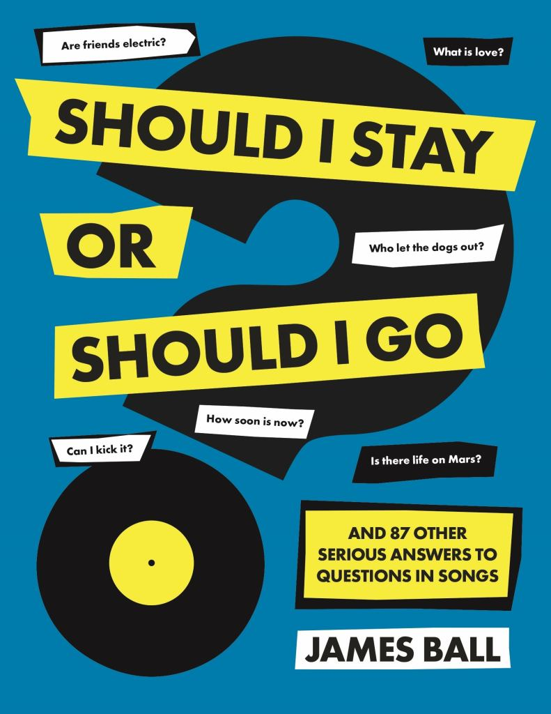 Should I Stay or Should I Go?  by James Ball - 9780752266527
