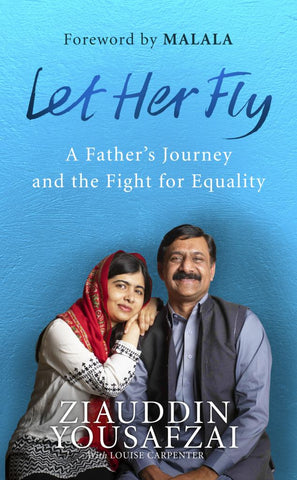Let Her Fly  by Ziauddin Yousafzai - 9780753552971