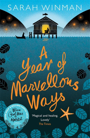 A Year of Marvellous Ways  by Sarah Winman - 9780755390939