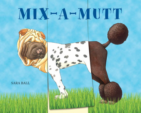 Mix-A-Mutt  by Sara Ball - 9780789213105