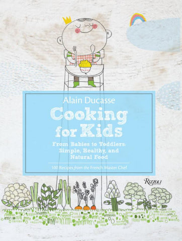 Alain Ducasse Cooking for Kids  by Alain Ducasse - 9780789327253