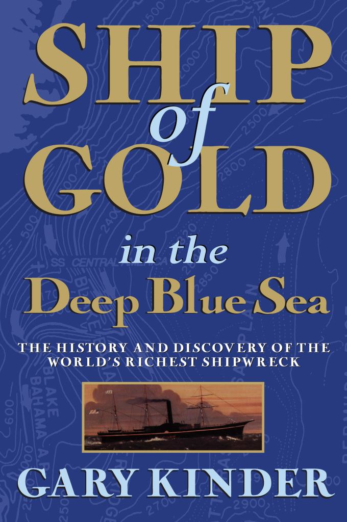 Ship of Gold in the Deep Blue Sea  by Gary Kinder - 9780802144256