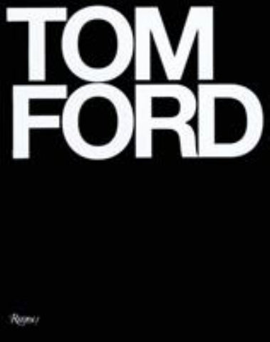 Tom Ford  by Bridgeto Foley (Introduction by) - 9780847826698