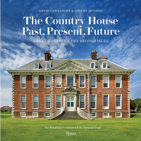The Country House: Past, Present, Future  by David Cannadine - 9780847862726