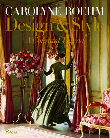 Carolyne Roehm - Design and Style  by Carolyne Roehm - 9780847863440
