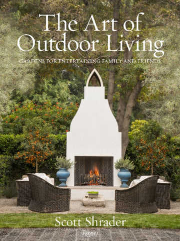 The Art of Outdoor Living  by Scott Shrader - 9780847863594