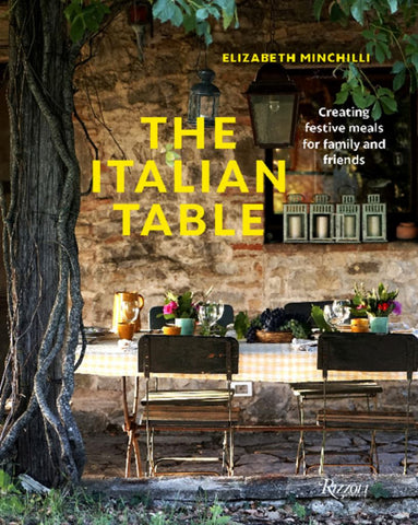 The Italian Table  by Elizabeth Minchilli - 9780847863761