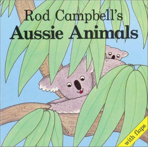 Aussie Animals  by Rod Campbell - 9780850916614
