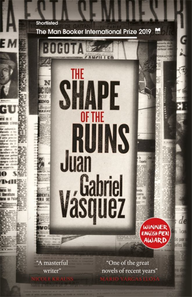 The Shape of the Ruins  by Juan Gabriel Vásquez - 9780857056610