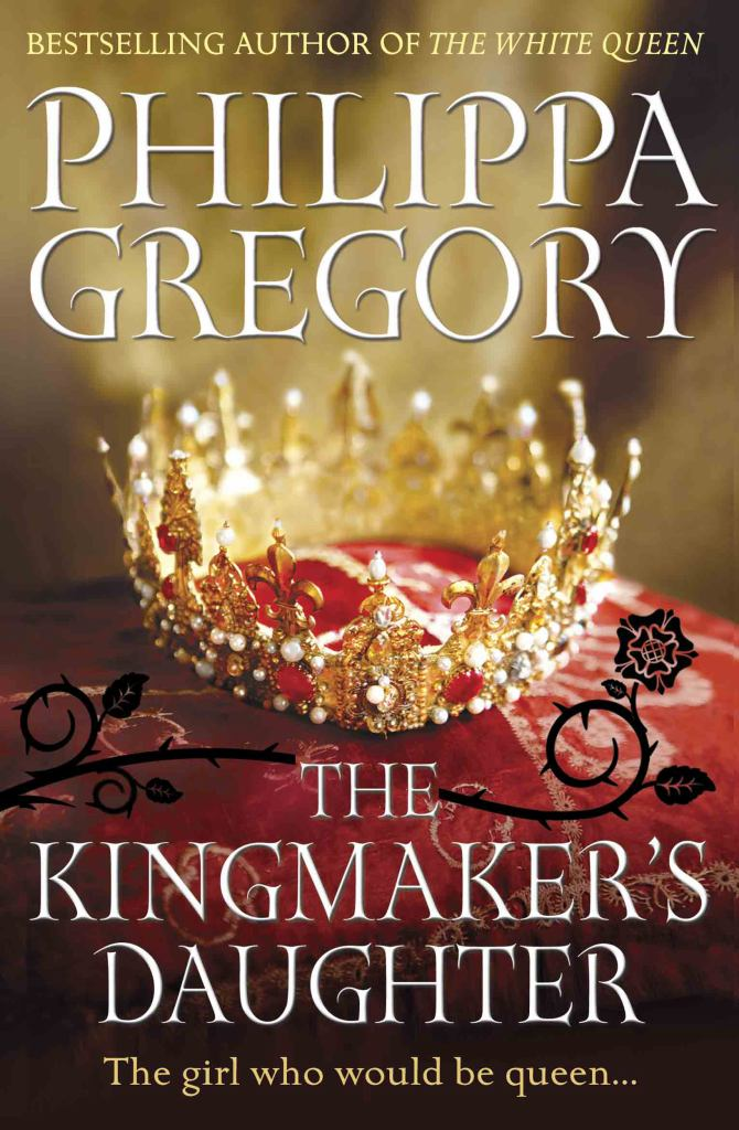 The Kingmaker's Daughter  by Philippa Gregory - 9780857207487