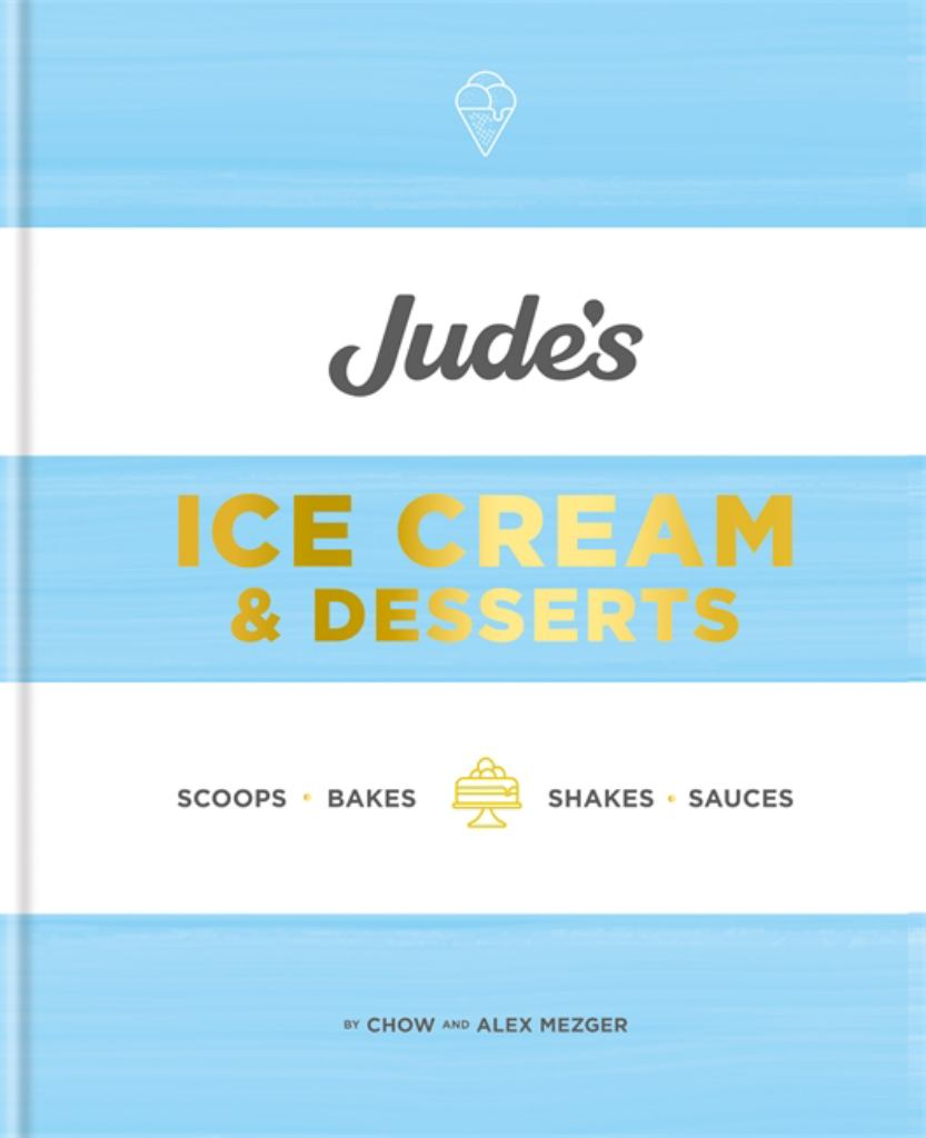 Jude's Ice Cream and Desserts  by Chow Mezger - 9780857835345