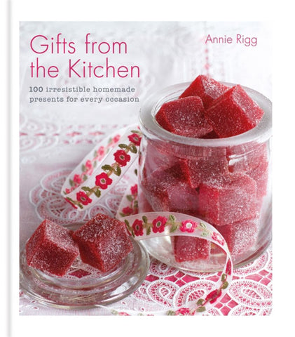 Gifts from the Kitchen  by Annie Rigg - 9780857836595
