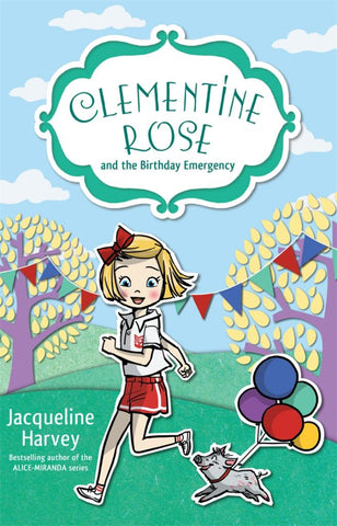 Clementine Rose and the Birthday Emergency  by Jacqueline Harvey - 9780857985163