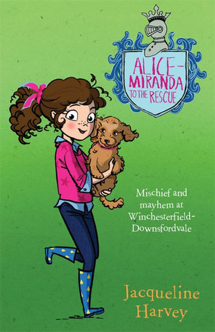 Alice-Miranda to the Rescue  by Jacqueline Harvey - 9780857985224
