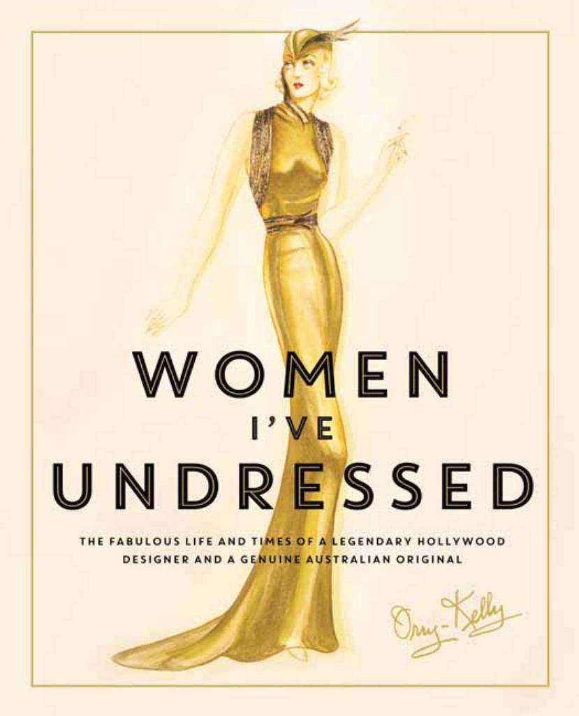 Women I've Undressed  by Orry-Kelly - 9780857985637