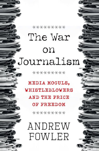 The War on Journalism  by Andrew Fowler - 9780857986849