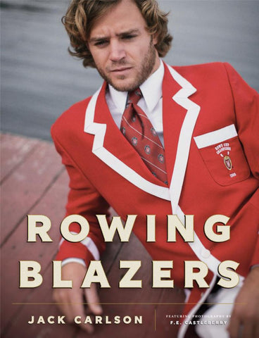 Rowing Blazers  by Jack Carlson - 9780865653160