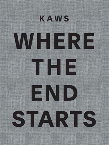 Kaws - Where the End Starts  by Andrea Karnes - 9780929865362