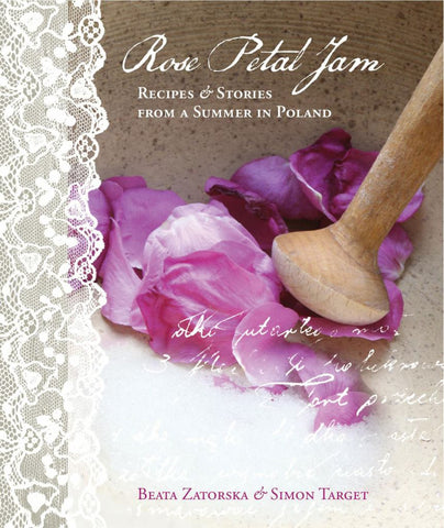 Rose Petal Jam  by Beata Zatorska - 9780956699206