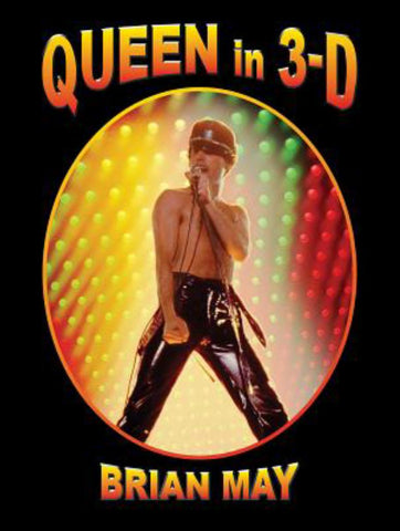 Queen in 3-D  by Brian May - 9780957424685