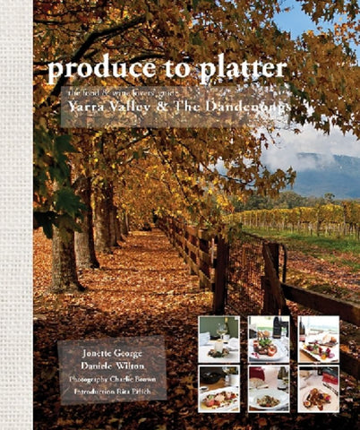 Produce to Platter - Yarra Valley and the Dandenongs