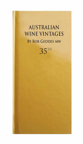 Australian Wine Vintages 35th Edition  by Rob Geddes - 9780992493660