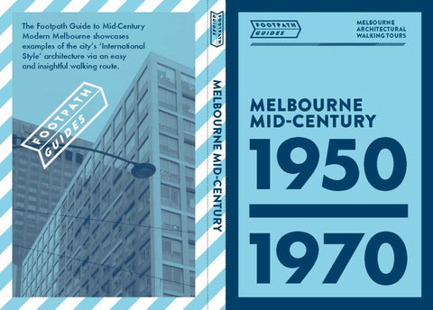 Footpath Guides Melbourne Mid-Century 1950 - 1970  by Sonia Design Democracy (Designed by, Cover Design by, Illustrator, Drawings by, Maps by) - 9780992552701