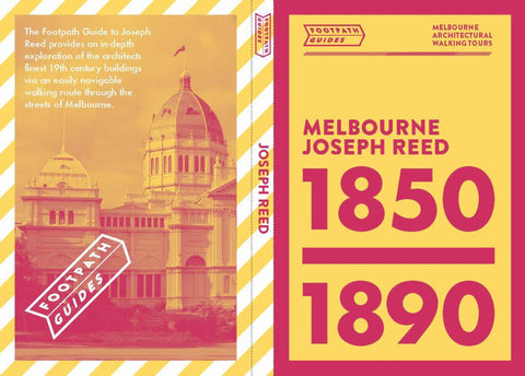Footpath Guides Melbourne Joseph Reed 1850 - 1890  by Sonia Design Democracy (Designed by, Cover Design by, Illustrator, Drawings by, Maps by) - 9780992552718