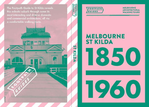 Footpath Guides Melbourne St Kilda 1850 - 1960  by Sonia Design Democracy (Designed by, Cover Design by, Illustrator, Drawings by, Maps by) - 9780992552725