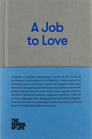 A Job to Love  by School of Life (Business Enterprise) Staff - 9780993538759