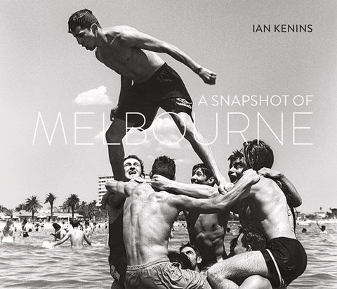 A Snapshot of Melbourne  by Ian Kenins (Introduction by, By (photographer), Concept by, Photographer) - 9780994569202