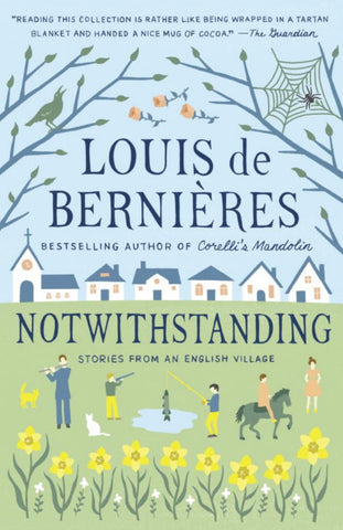 Notwithstanding  by Louis de Bernières - 9781101969878