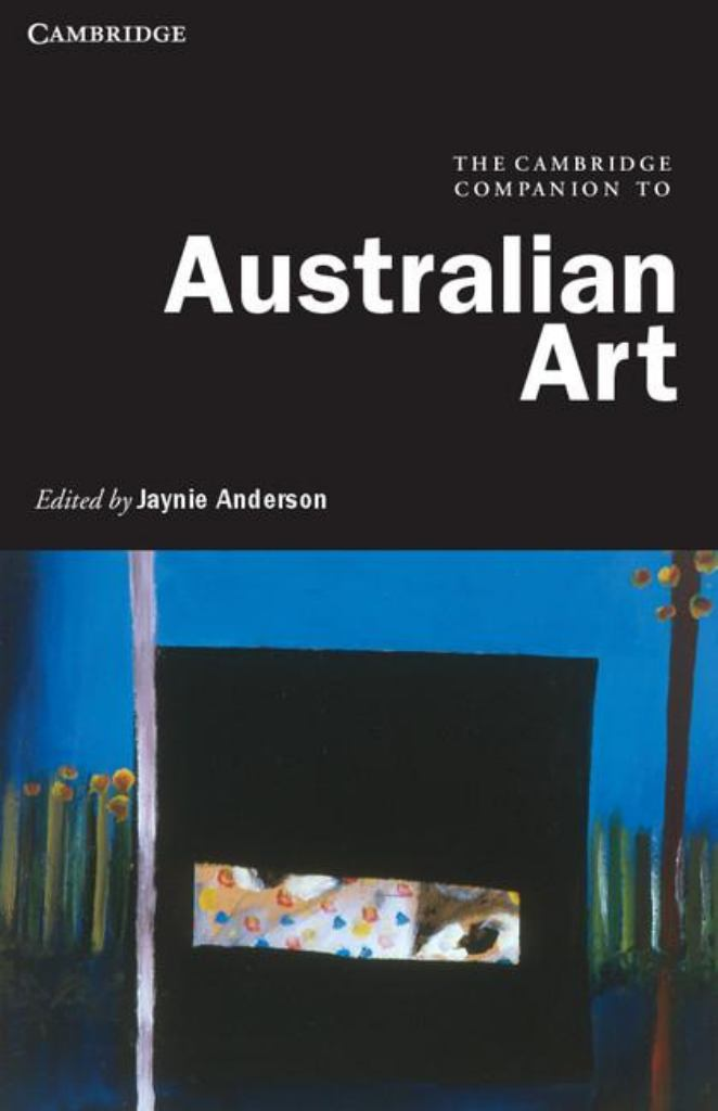 The Cambridge Companion to Australian Art  by Jaynie Anderson (General Editor) - 9781107601581