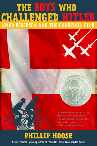 The Boys Who Challenged Hitler  by Phillip Hoose - 9781250104236