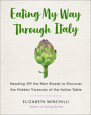 Eating My Way Through Italy  by Elizabeth Minchilli - 9781250133045