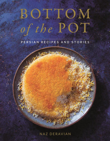 Bottom of the Pot  by Naz Deravian - 9781250134417