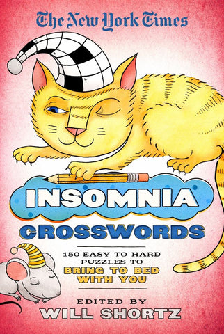 The New York Times Insomnia Crosswords: 150 Easy to Hard Puzzles to Bring to Bed with You  by The New York Times - 9781250147950