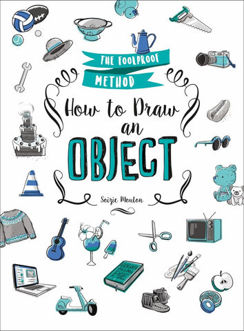 How to Draw an Object  by Soizic Mouton - 9781250170088