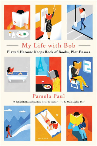My Life with Bob  by Pamela Paul - 9781250182548