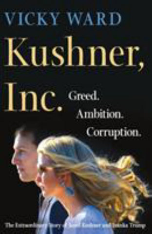 Kushner, Inc.  by Vicky Ward - 9781250185945
